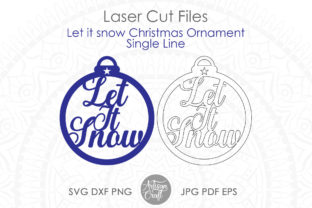 Print on Demand: Let It Snow Christmas Ornaments, SVG Graphic 3D Christmas By Artisan Craft SVG