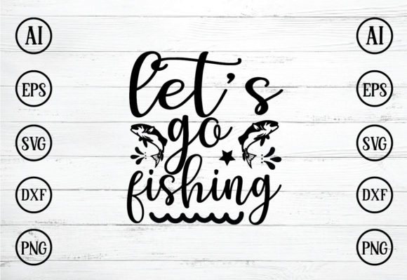 Download Let S Go Fishing Svg Design Graphic By Bdb Graphics Creative Fabrica