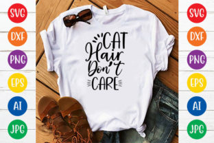 CAT HAIR DON'T CARE Graphic Crafts By ismetarabd