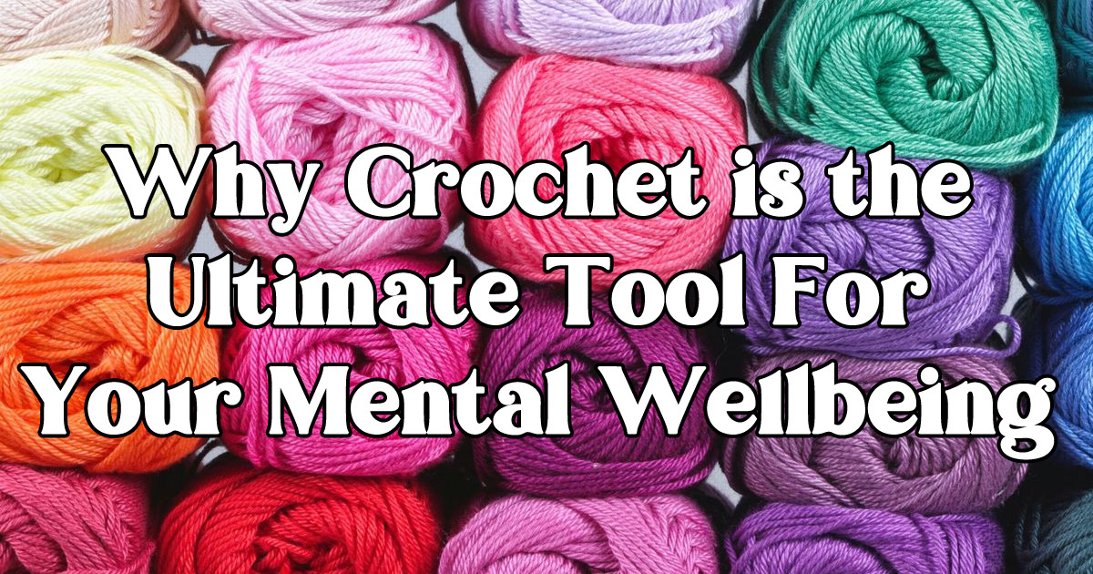 Crochet is the Ultimate Tool For Your Mental Well-Being main article image