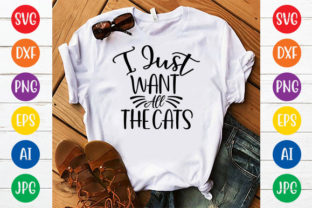 I JUST WANT ALL the CATS Graphic Crafts By ismetarabd