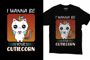 I Wanna Be Your Cuticorn Unicorn T-shirt Graphic Print Templates By graphs_art