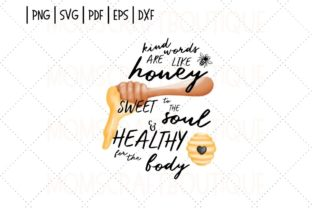 Kind Words Are Like Honey PNG Bees Graphic Illustrations By designermomscraftboutique