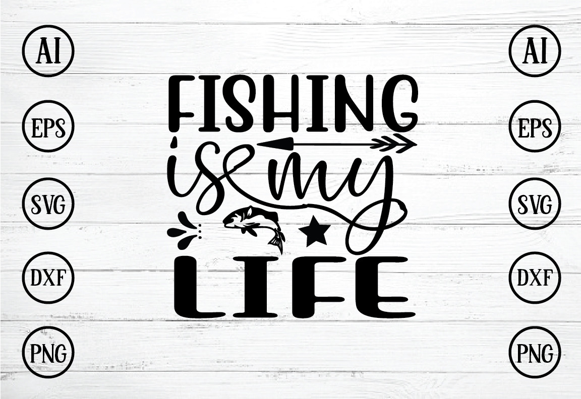 Download Fishing Is My Life Svg Design Graphic By Bdb Graphics Creative Fabrica