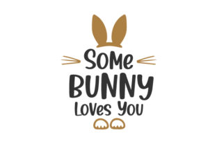 Some Bunny Loves You Easter Craft Cut File By Creative Fabrica Crafts