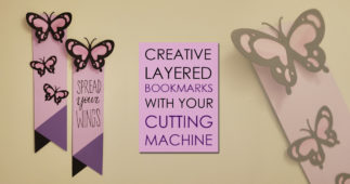 Creative Layered Bookmarks with Your Cutting Machine