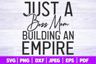 Just a Boss Girl Building an Empire SVG Graphic Crafts By SeventhHeaven Studios