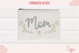 Mom Mother's Day Embroidery Design By carasembor