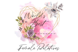Print on Demand: World's Best Female Relatives Frames Graphic Print Templates By RainbowDesigns
