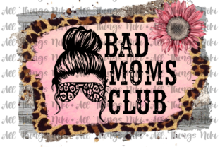 Bad Moms Club, Digital Design Graphic Illustrations By All Things Niki