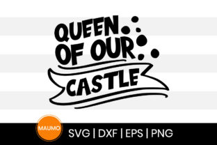 Print on Demand: Queen of Our Castle, Mother's Day Quote Graphic Print Templates By Maumo Designs