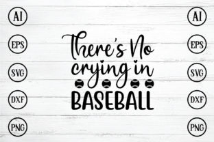 There's No Crying in Baseball Graphic Crafts By Printable Store