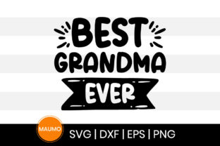 Print on Demand: Best Grandma Ever, Mother's Day Quote Graphic Print Templates By Maumo Designs