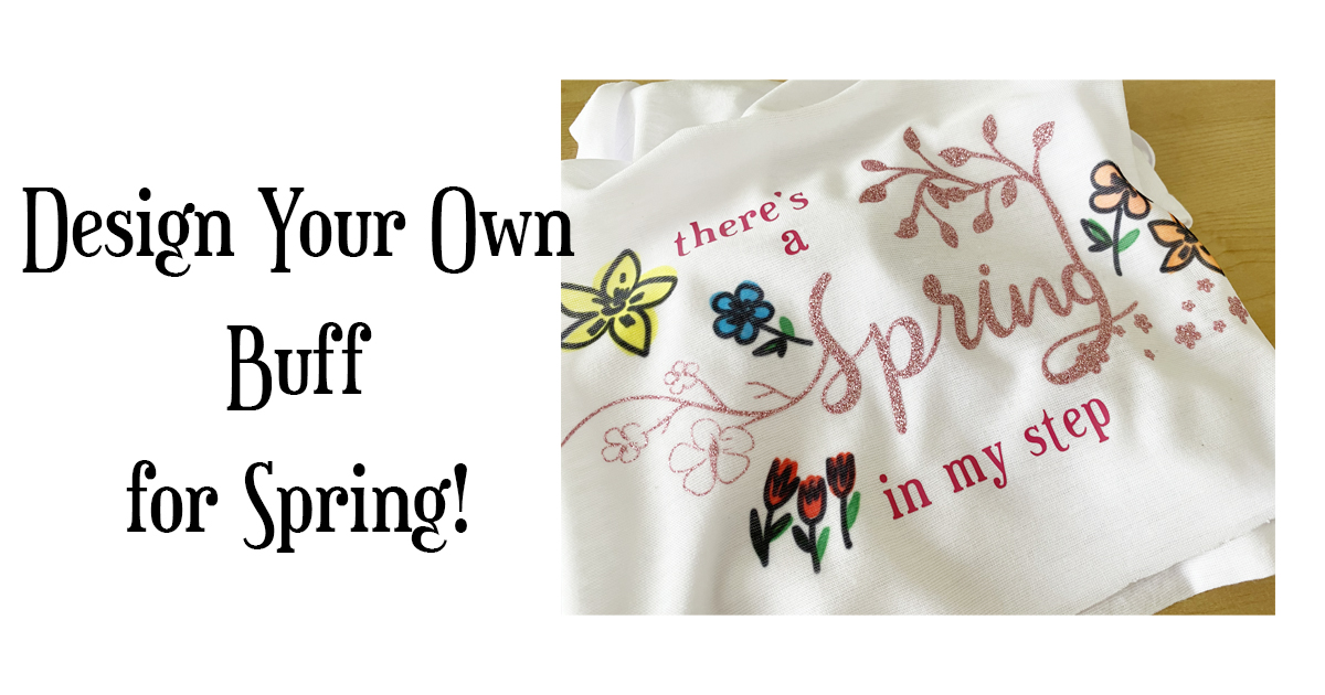 Design Your Own Buff for Spring