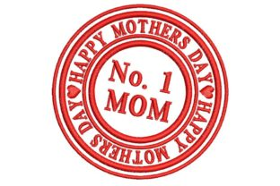 Happy Mothers Day: No. 1 Mom Mother's Day Embroidery Design By BabyNucci Embroidery Designs