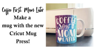 Make a Mug with Cricut's New Mug Press