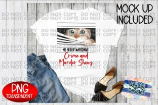 Print on Demand: Me After Watching Crime and Murder Shows Graphic Illustrations By Lori Lou Designs