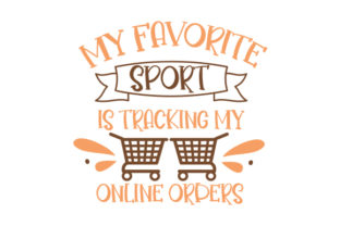 My Favorite Sport is Tracking My Online Orders Quotes Craft Cut File By Creative Fabrica Crafts