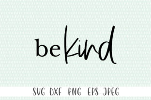 Be Kind - Kindness Svg Be Kind Svg Graphic Crafts By Simply Cut Co