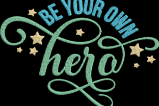 Be Your Own Hero Inspirational Embroidery Design By Wingsical Whims Designs