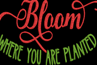 Bloom Where You Are Planted Inspirational Embroidery Design By Wingsical Whims Designs