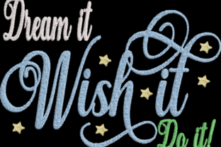 Dream It Wish It Do It Inspirational Embroidery Design By Wingsical Whims Designs