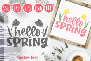 Hello Spring Svg Cutfile Graphic Illustrations By Brushed Rose