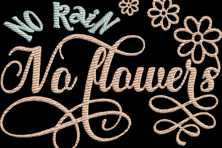 No Rain No Flowers Spring Embroidery Design By Wingsical Whims Designs
