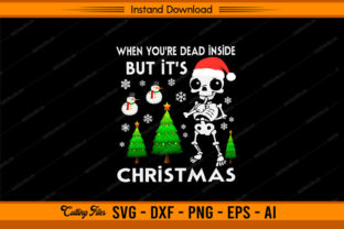 When You're Dead Inside It's Christmas Graphic Print Templates By sketchbundle