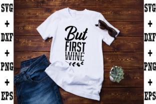 Print on Demand: But First, Wine Graphic Crafts By svgbundle