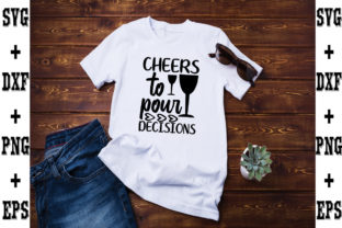 Print on Demand: Cheers to Pour Decisions Graphic Crafts By svgbundle