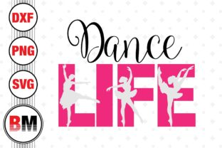 Dance Life Graphic Crafts By BMDesign