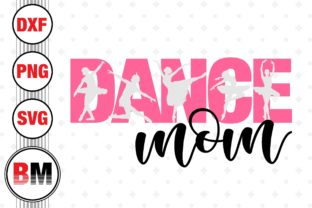 Dance Mom Graphic Crafts By BMDesign