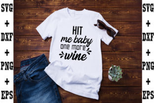 Print on Demand: Hit Me Baby One More Wine Graphic Crafts By svgbundle