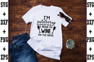 Print on Demand: I'm Outdoorsy, I Drink My Wine on the Pa Graphic Crafts By svgbundle