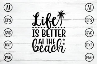 LIFE is BETTER at the BEACH Graphic Crafts By Printable Store