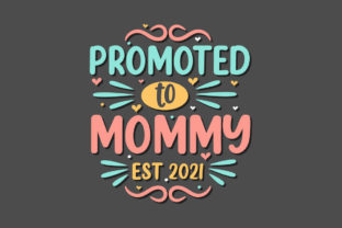 Print on Demand: Promoted to Mommy Est 2021. Mothers Day Graphic Crafts By Netart