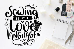 Print on Demand: Sewing is My Love Language, Sewing SVG Graphic Crafts By dapiyupi