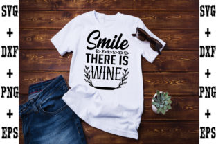 Print on Demand: Smile, There is Wine Graphic Crafts By svgbundle