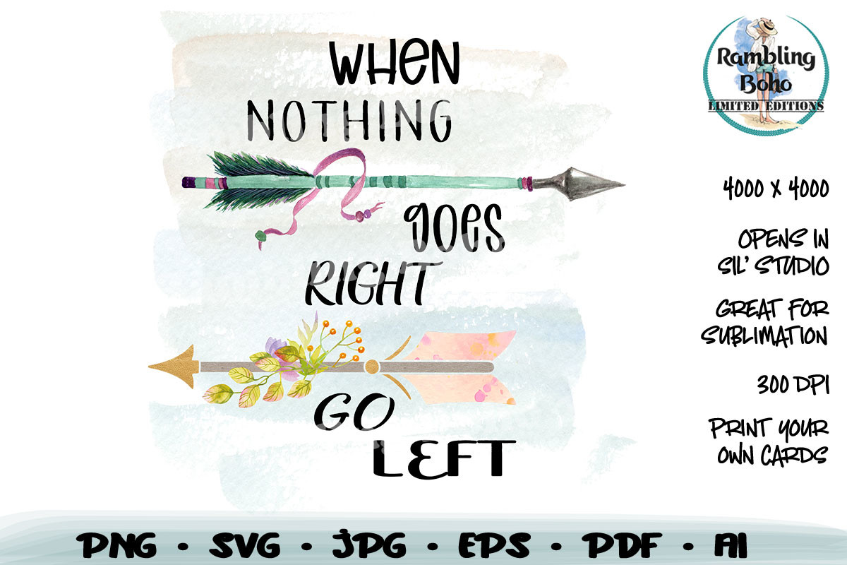 When Nothing Goes Right Sublimation SVG File