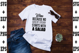 Print on Demand: Wine, Because No Great Story Starts with Graphic Crafts By svgbundle