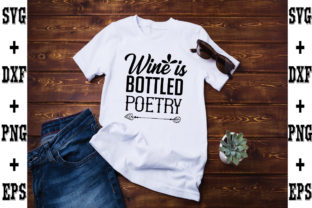 Print on Demand: Wine is Bottled Poetry Graphic Crafts By svgbundle