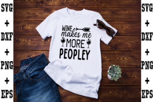 Print on Demand: Wine Makes Me More Peopley Graphic Crafts By svgbundle