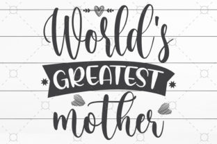 World's Greatest Mother Graphic Print Templates By NKArtStudio
