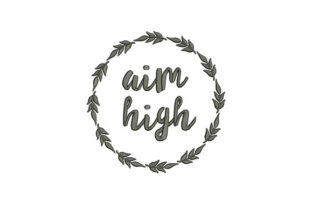 Aim High Wreath Inspirational Embroidery Design By DigitEMB