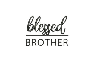 Blessed Brother Family Quotes Embroidery Design By DigitEMB