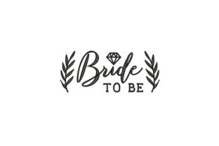 Bride to Be Wife Embroidery Design By DigitEMB