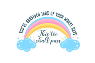 You've Survived 100% of Your Worst Days Quotes Craft Cut File By Creative Fabrica Crafts
