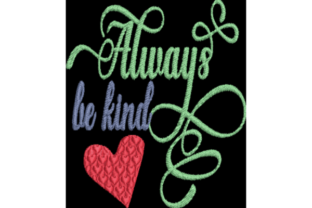 Always Be Kind Awareness & Inspiration Embroidery Design By Wingsical Whims Designs