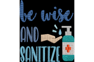Be Wise and Sanitize Awareness Embroidery Design By Wingsical Whims Designs
